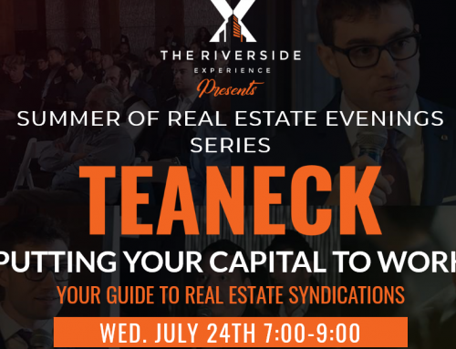 Putting Your Capital To Work Your Guide To Real Estate Syndications – Teaneck Summer Of Real Estate Evenings Series